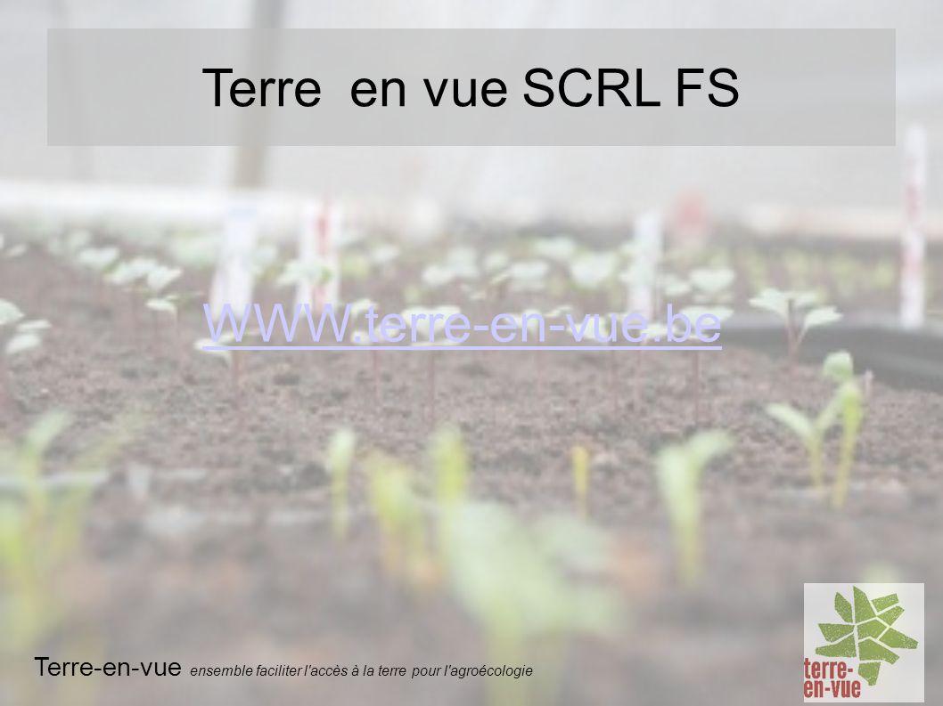 WWW.terre-en-vue.be Terre en vue SCRL FS Terre-en-vue ensemble faciliter l'accès à la terre pour l'agroécologie