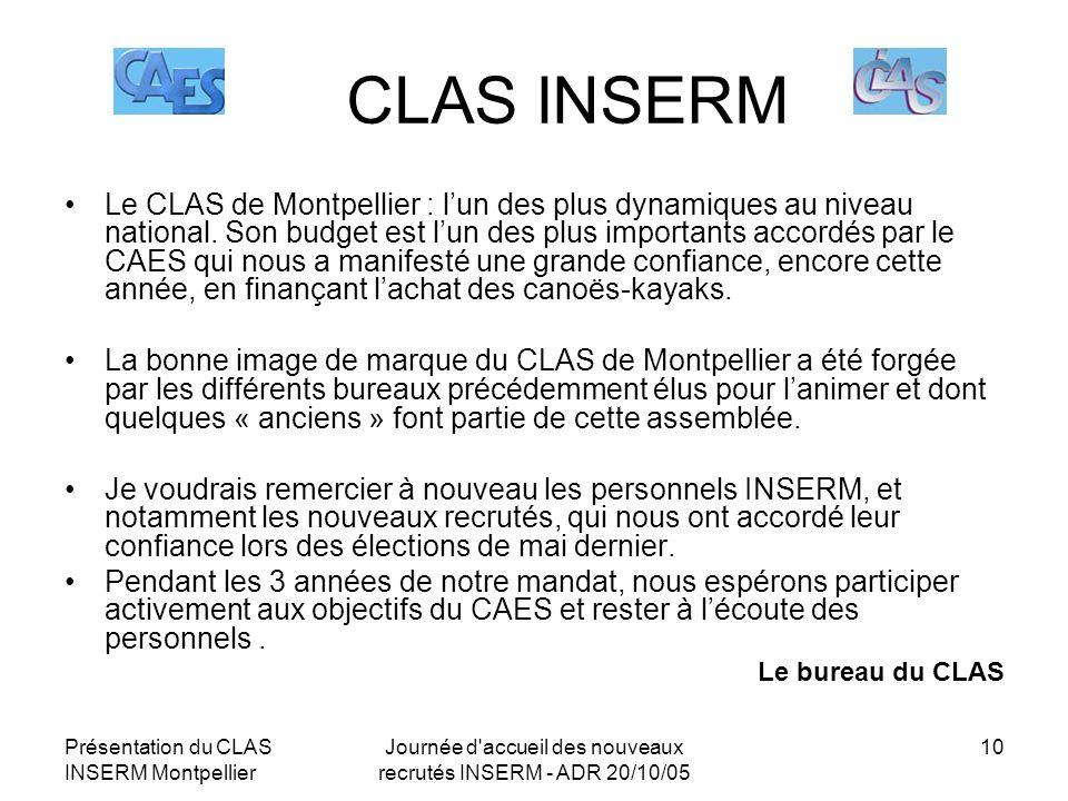 Présentation du CLAS INSERM Montpellier Journée d'accueil des nouveaux recrutés INSERM - ADR 20/10/05 10 CLAS INSERM Le CLAS de Montpellier : lun des