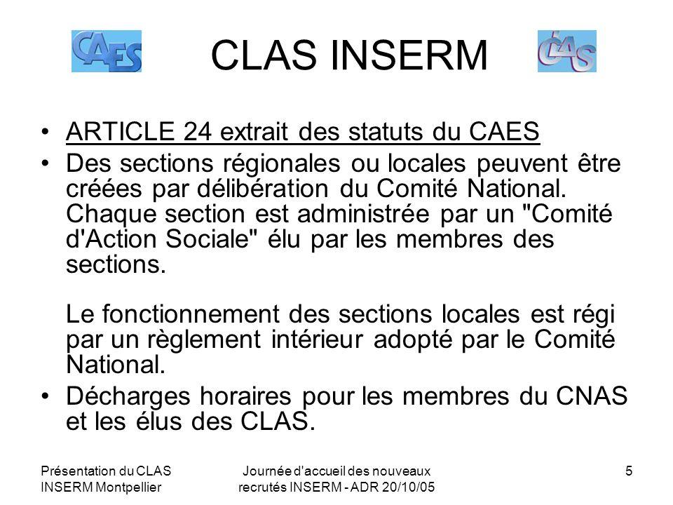 Présentation du CLAS INSERM Montpellier Journée d'accueil des nouveaux recrutés INSERM - ADR 20/10/05 5 CLAS INSERM ARTICLE 24 extrait des statuts du