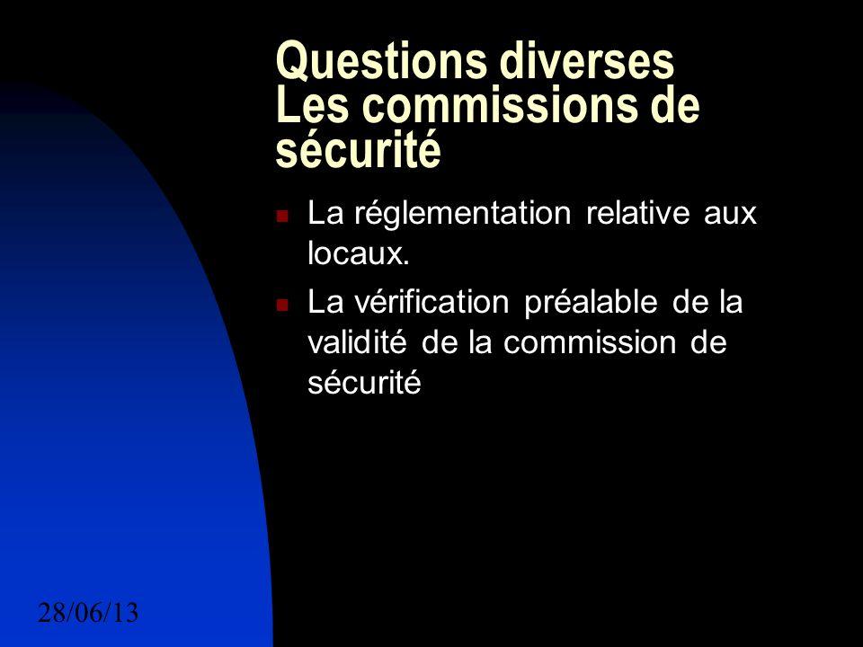 28/06/1319 Questions diverses Les commissions de sécurité La réglementation relative aux locaux.