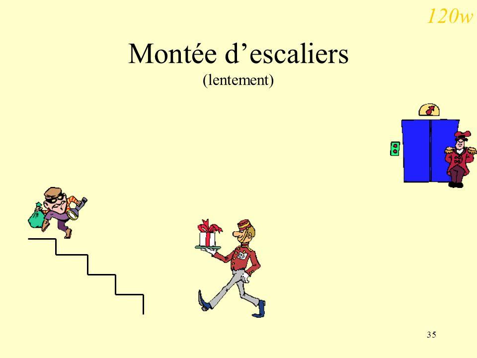 35 Montée descaliers (lentement) 120w