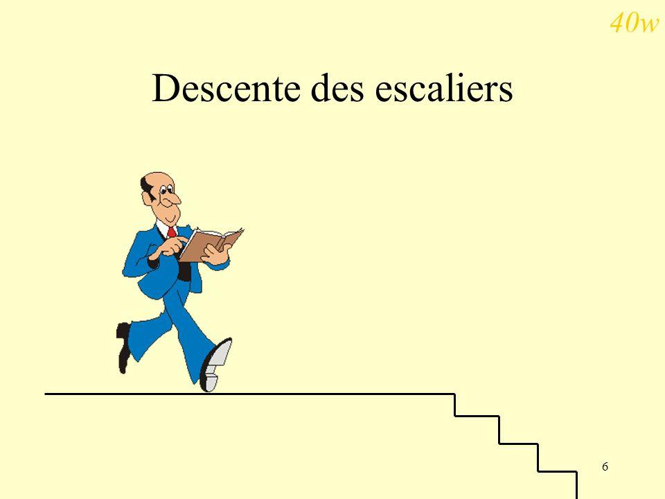 6 Descente des escaliers 40w