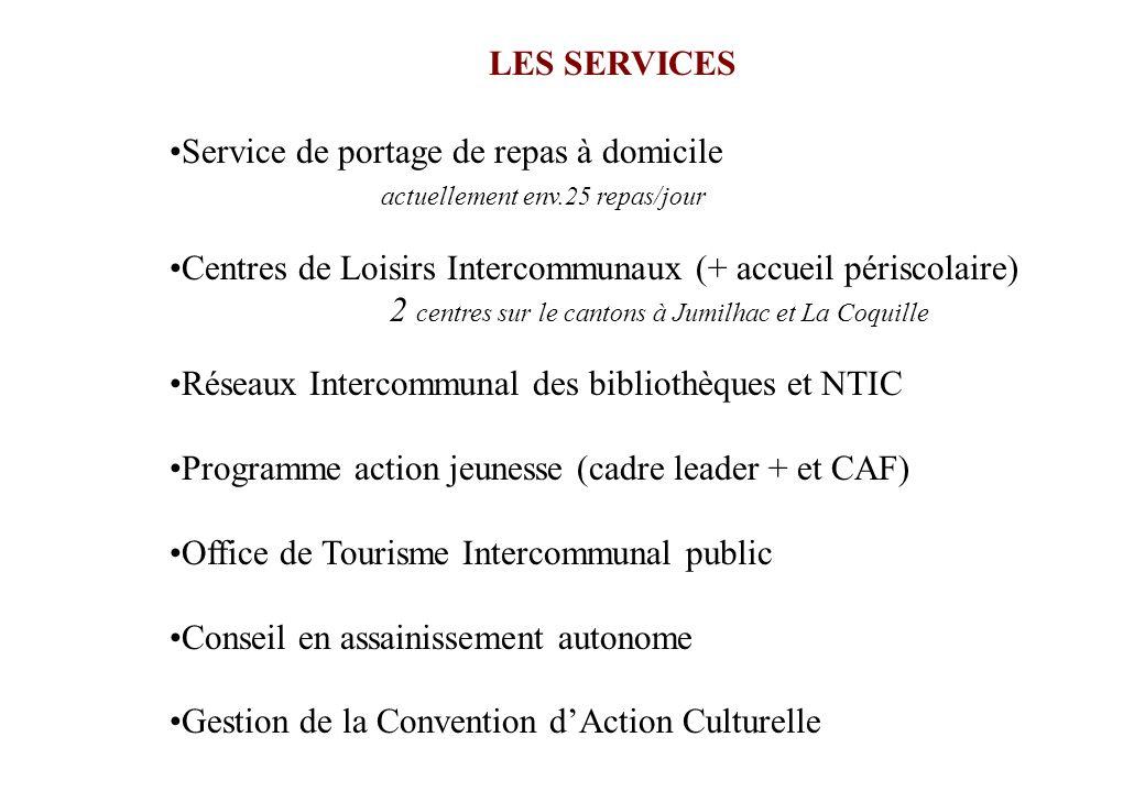 Service de portage de repas à domicile actuellement env.25 repas/jour Centres de Loisirs Intercommunaux (+ accueil périscolaire) 2 centres sur le cant