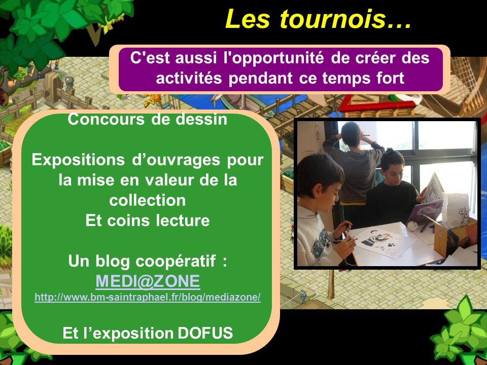 Les tournois… C'est aussi l'opportunité de créer des activités pendant ce temps fort Concours de dessin Expositions douvrages pour la mise en valeur d