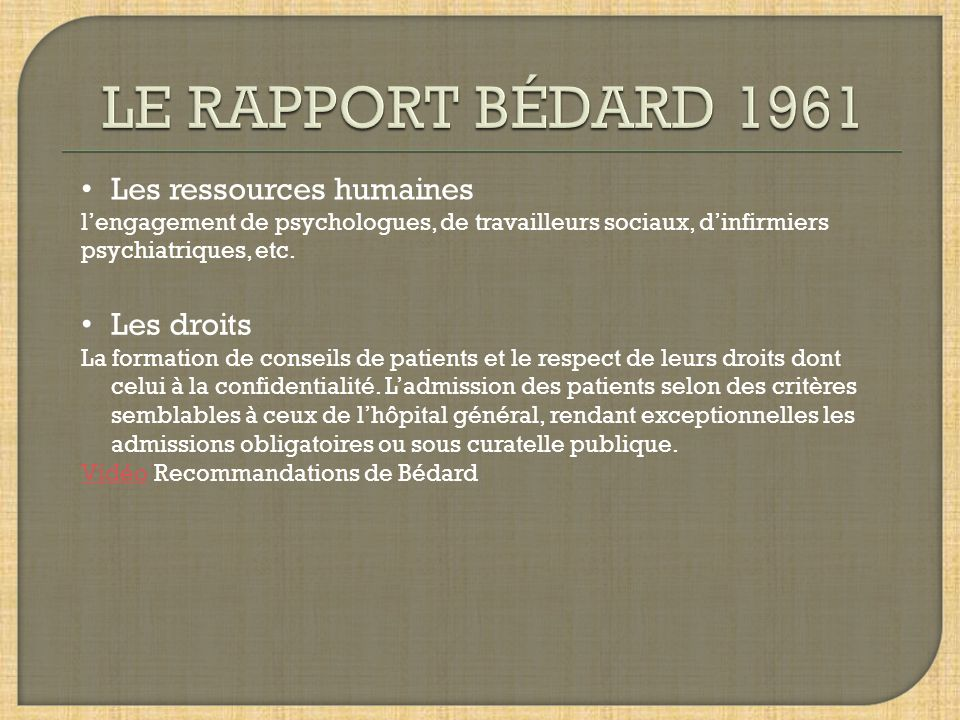 Les ressources humaines lengagement de psychologues, de travailleurs sociaux, dinfirmiers psychiatriques, etc. Les droits La formation de conseils de