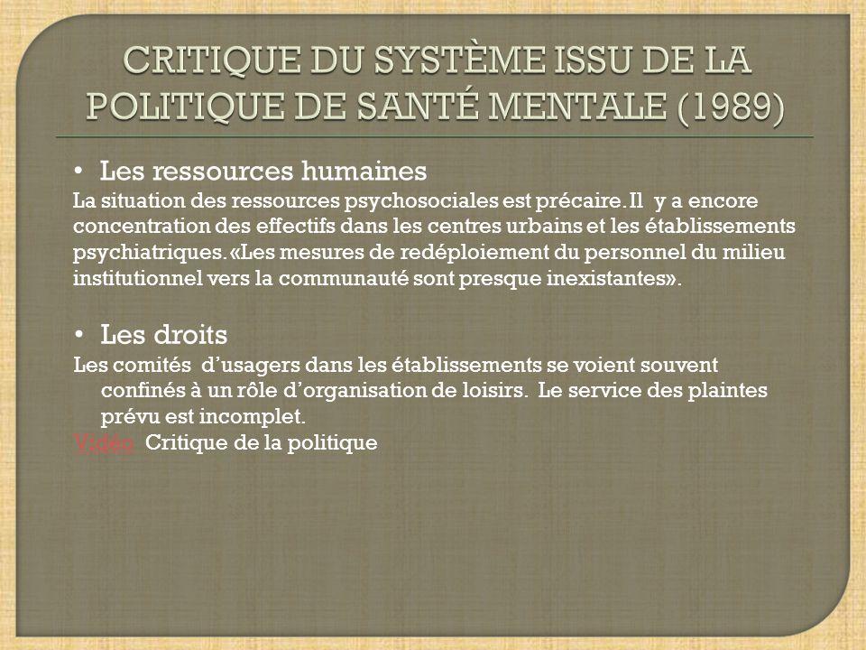 Les ressources humaines La situation des ressources psychosociales est précaire.
