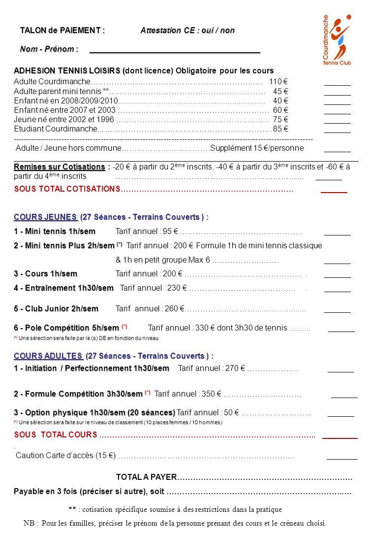 ADHESION TENNIS LOISIRS ( ADHESION TENNIS LOISIRS (dont licence) Obligatoire pour les cours Adulte Courdimanche………………………………………………………… 110 ______ Adult