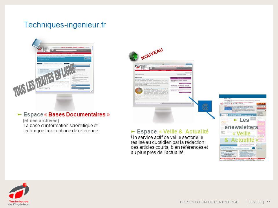 | 08/2008 |PRESENTATION DE L'ENTREPRISE 11 Techniques-ingenieur.fr Offre publicitaire www.techniques-ingenieur.fr Espace « Veille & Actualité Un servi