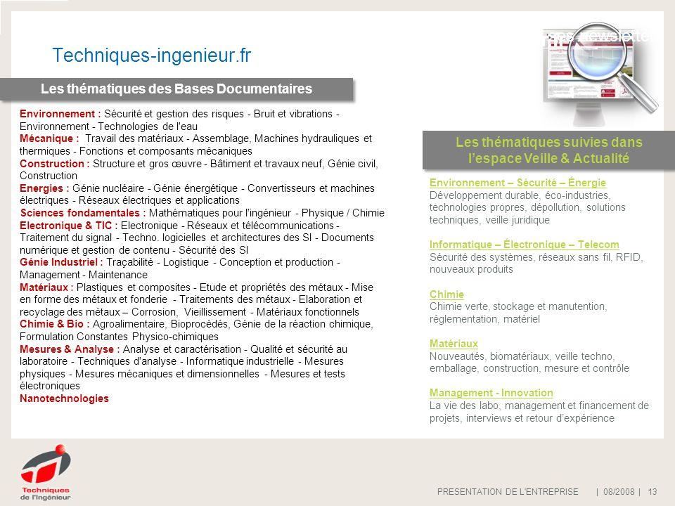 | 08/2008 |PRESENTATION DE L'ENTREPRISE 13 Techniques-ingenieur.fr Offre publicitaire online : espace « Bases Documentaires » Offre publicitaire onlin