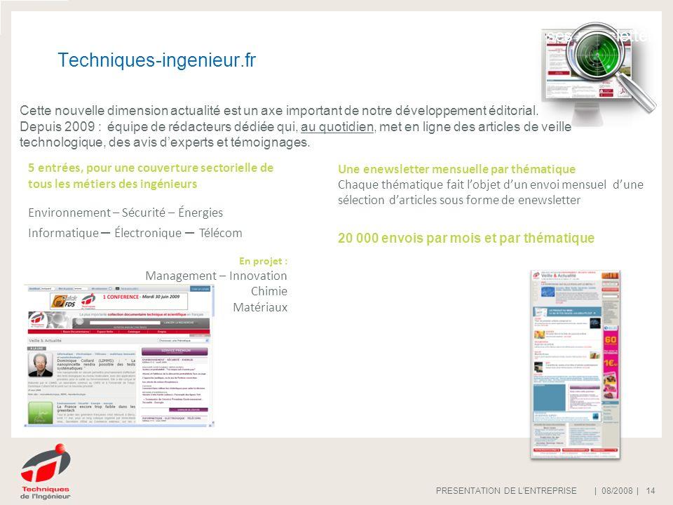 | 08/2008 |PRESENTATION DE L'ENTREPRISE 14 Techniques-ingenieur.fr Offre publicitaire online : espace « Bases Documentaires » Offre publicitaire onlin