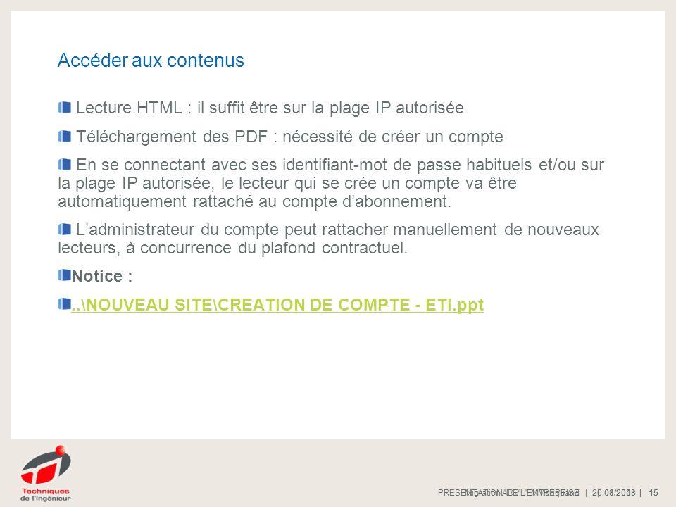 | 08/2008 |PRESENTATION DE L'ENTREPRISE 15 | 26.04.2014 |Migration ADV | MMoriquand 15 Accéder aux contenus Lecture HTML : il suffit être sur la plage