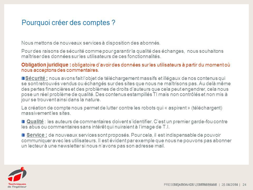 | 08/2008 |PRESENTATION DE L'ENTREPRISE 24 | 26.04.2014 |Migration ADV | MMoriquand 24 Pourquoi créer des comptes ? Nous mettons de nouveaux services