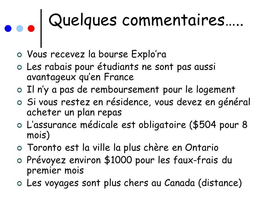 Quelques commentaires….. Vous recevez la bourse Explora Les rabais pour étudiants ne sont pas aussi avantageux quen France Il ny a pas de remboursemen