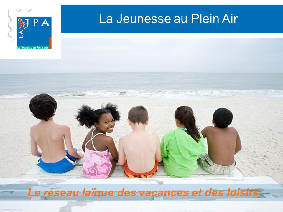 La Jeunesse au Plein Air Le réseau laïque des vacances et des loisirs