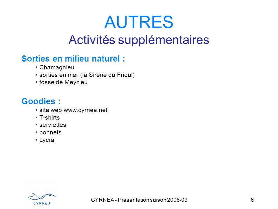 CYRNEA - Présentation saison 2008-09 6 AUTRES Activités supplémentaires Sorties en milieu naturel : Chamagnieu sorties en mer (la Sirène du Frioul) fo