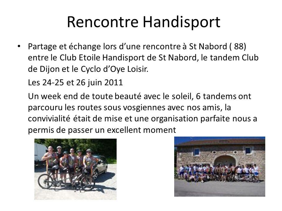 parcours de 30 km. - le 3 octobre avec tenue dun stand (vente et informations) - 18 tandems au départ dont 8 tandems du Cyclo dOye Loisir La Gentlemen