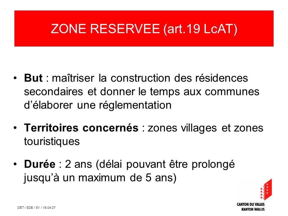 DET / SDE / SY / 18.04.07 But : maîtriser la construction des résidences secondaires et donner le temps aux communes délaborer une réglementation Terr