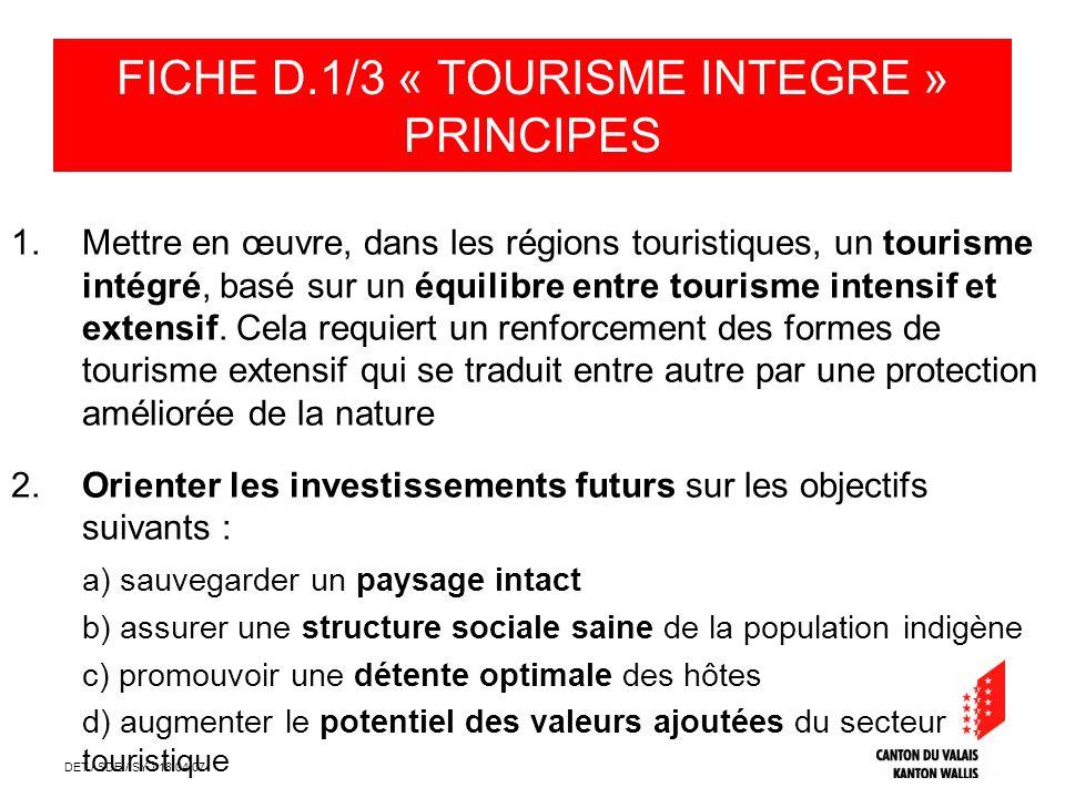 DET / SDE / SY / 18.04.07 1.Mettre en œuvre, dans les régions touristiques, un tourisme intégré, basé sur un équilibre entre tourisme intensif et exte