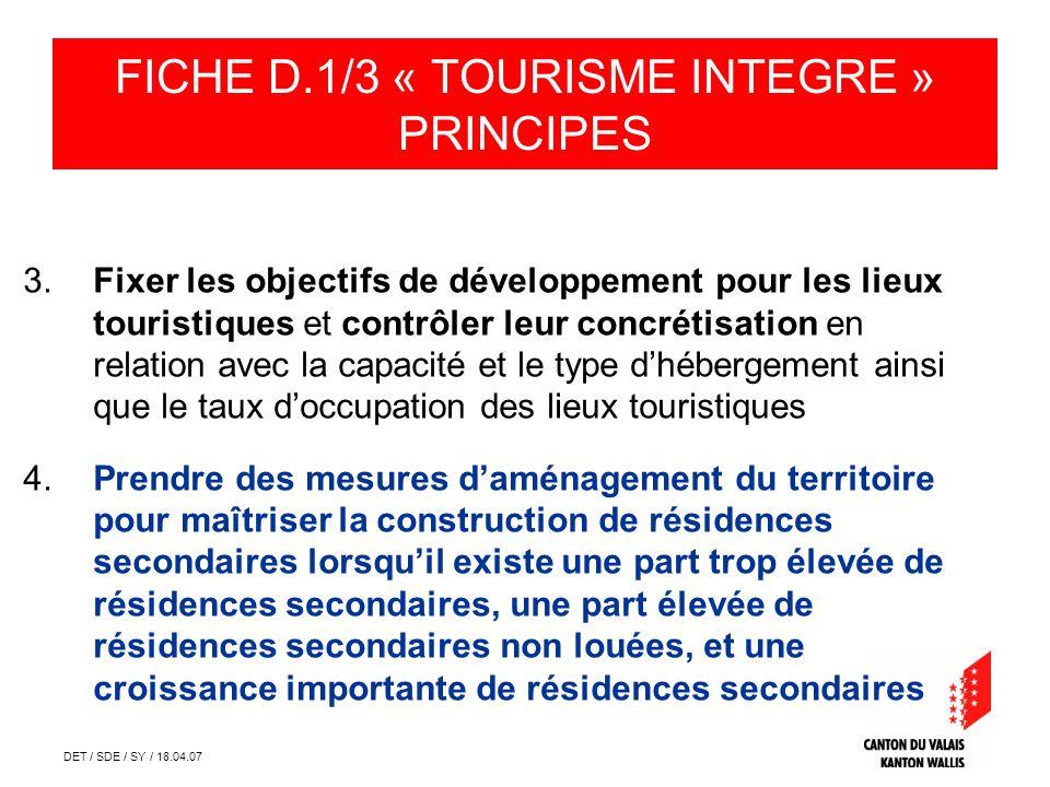 DET / SDE / SY / 18.04.07 1.Établir une conception lors de la planification de projets déquipements touristiques, en prenant en considération les principes de développement spatial souhaité, les différents inventaires et études de base, ainsi que les concepts de développement régional.