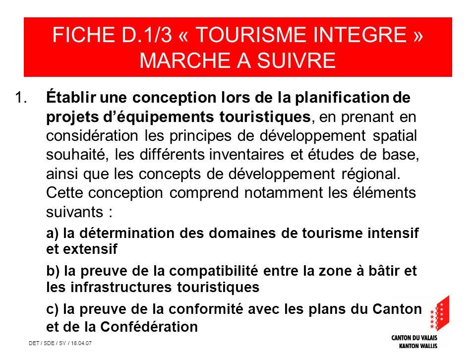 DET / SDE / SY / 18.04.07 1.Établir une conception lors de la planification de projets déquipements touristiques, en prenant en considération les prin