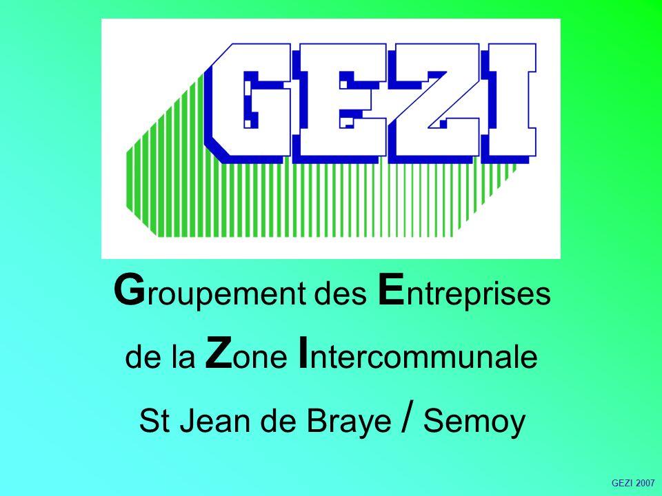 G roupement des E ntreprises de la Z one I ntercommunale St Jean de Braye / Semoy GEZI 2007