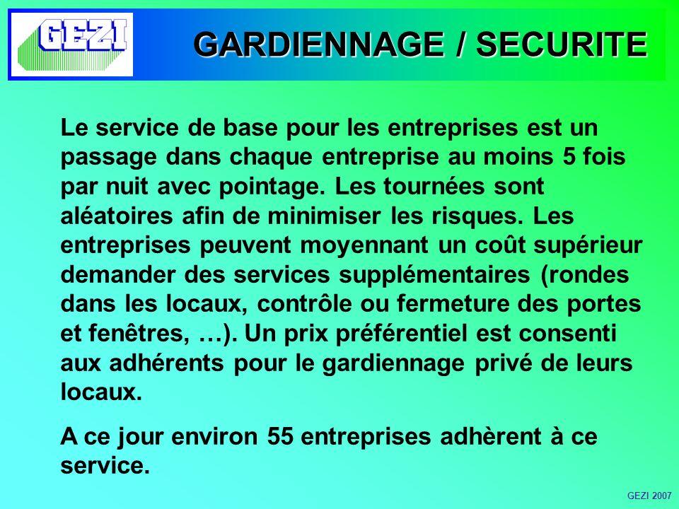 GARDIENNAGE / SECURITE Le service de base pour les entreprises est un passage dans chaque entreprise au moins 5 fois par nuit avec pointage.