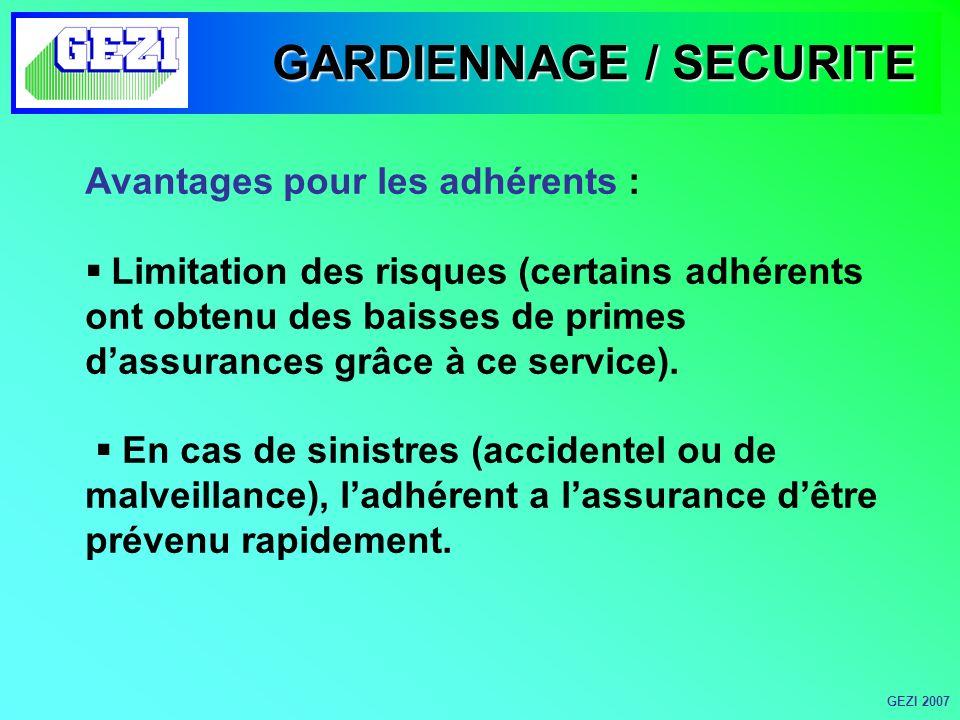GARDIENNAGE / SECURITE Avantages pour les adhérents : Limitation des risques (certains adhérents ont obtenu des baisses de primes dassurances grâce à ce service).