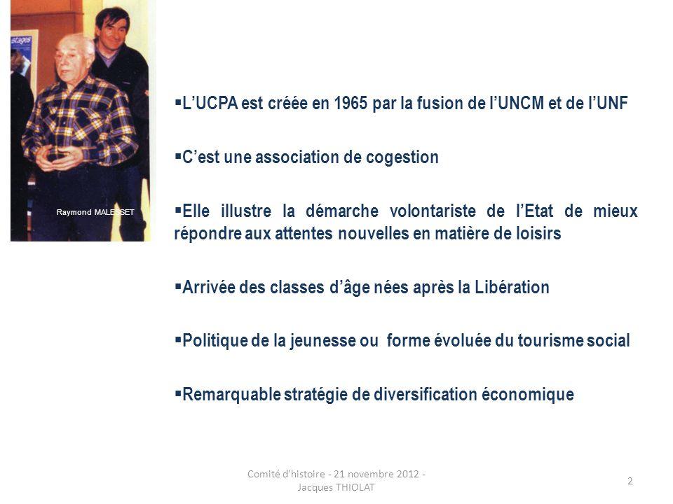LUCPA est créée en 1965 par la fusion de lUNCM et de lUNF Cest une association de cogestion Elle illustre la démarche volontariste de lEtat de mieux r
