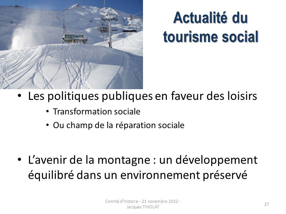 Actualité du tourisme social Les politiques publiques en faveur des loisirs Transformation sociale Ou champ de la réparation sociale Lavenir de la mon