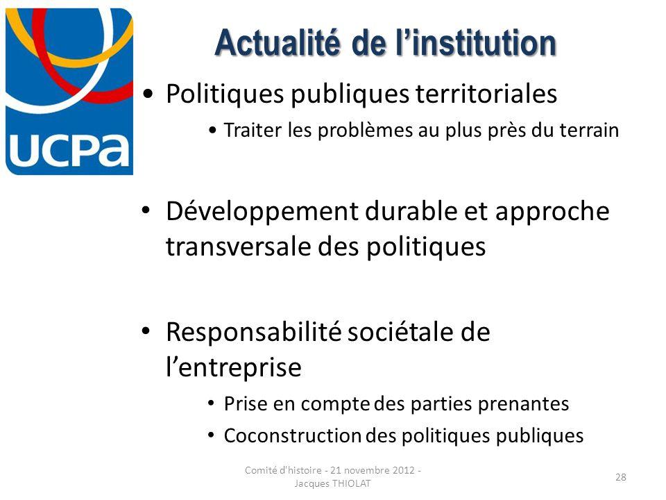 Actualité de linstitution Politiques publiques territoriales Traiter les problèmes au plus près du terrain Développement durable et approche transvers