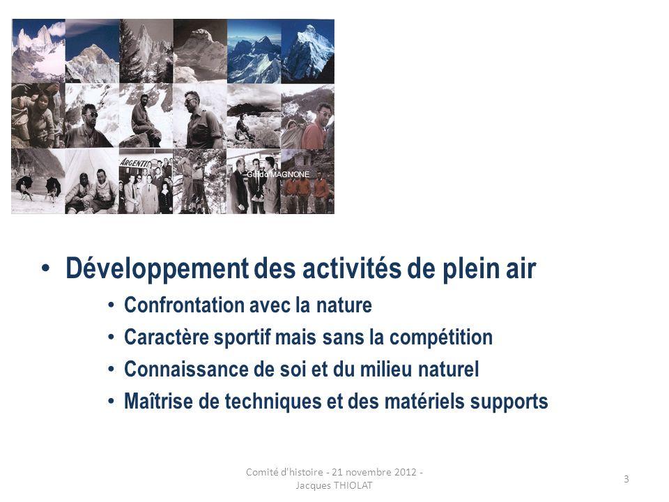 Développement des activités de plein air Confrontation avec la nature Caractère sportif mais sans la compétition Connaissance de soi et du milieu natu