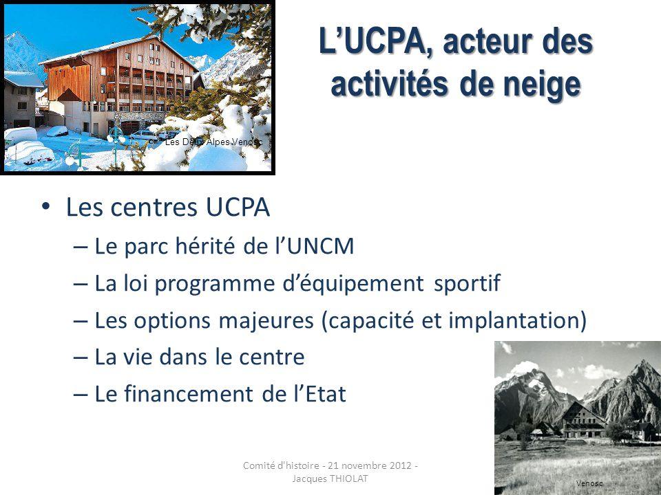 LUCPA, acteur des activités de neige Les centres UCPA – Le parc hérité de lUNCM – La loi programme déquipement sportif – Les options majeures (capacit