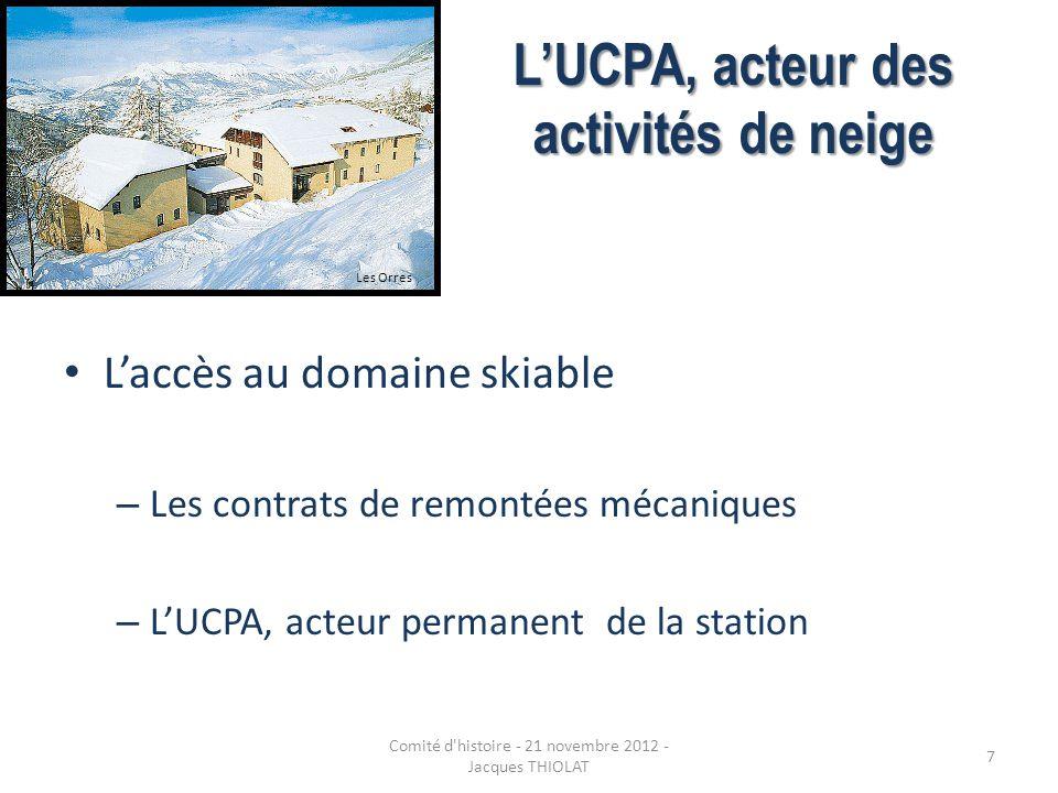 LUCPA, acteur des activités de neige Laccès au domaine skiable – Les contrats de remontées mécaniques – LUCPA, acteur permanent de la station Les Orre