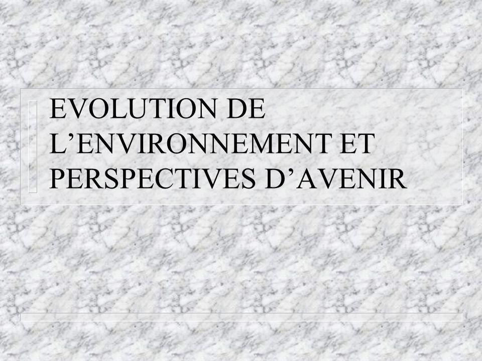 EVOLUTION DE LENVIRONNEMENT ET PERSPECTIVES DAVENIR