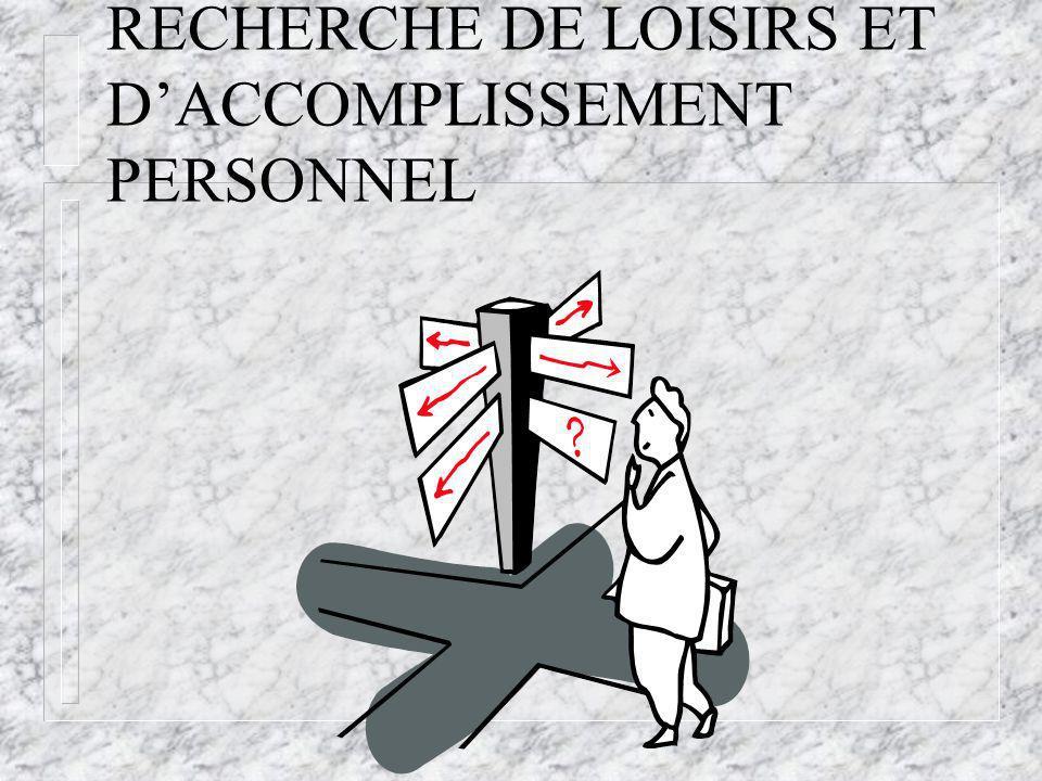 RECHERCHE DE LOISIRS ET DACCOMPLISSEMENT PERSONNEL