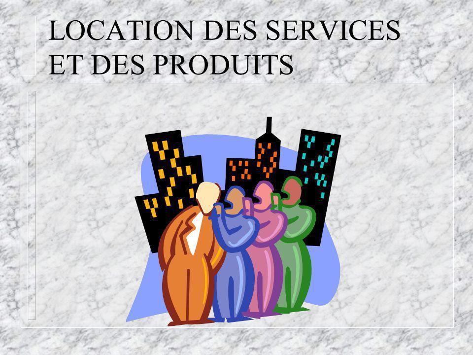 LOCATION DES SERVICES ET DES PRODUITS