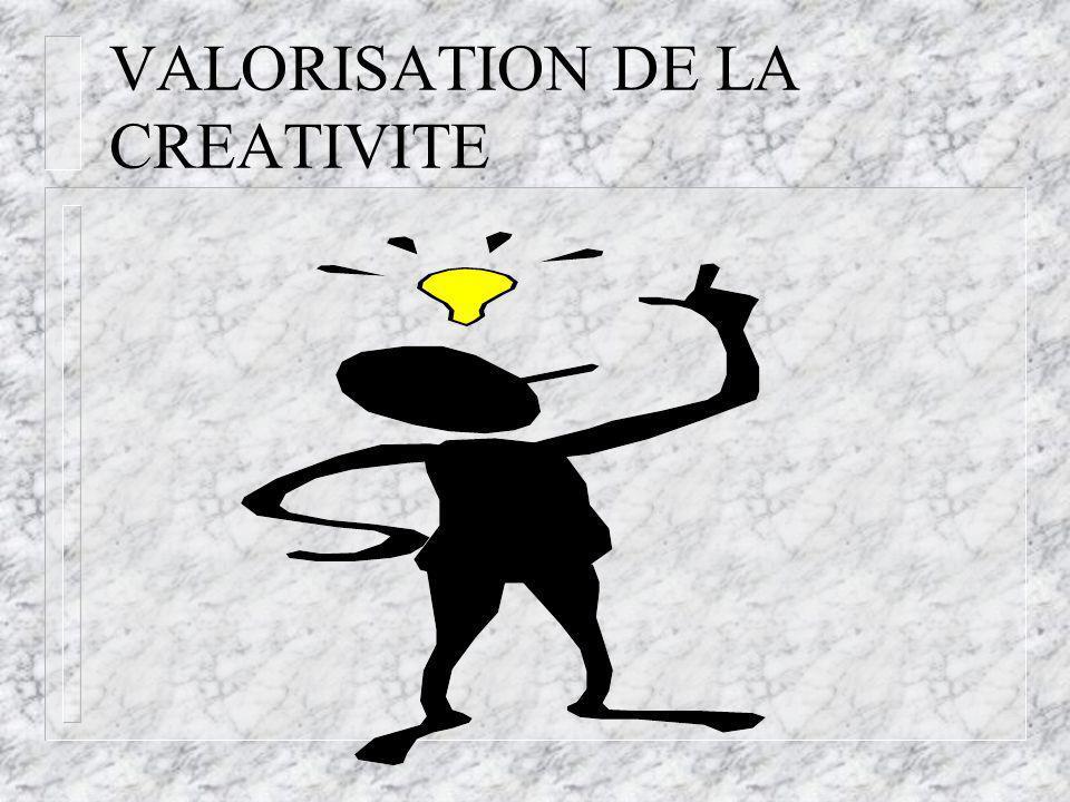 VALORISATION DE LA CREATIVITE