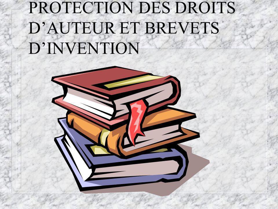 PROTECTION DES DROITS DAUTEUR ET BREVETS DINVENTION