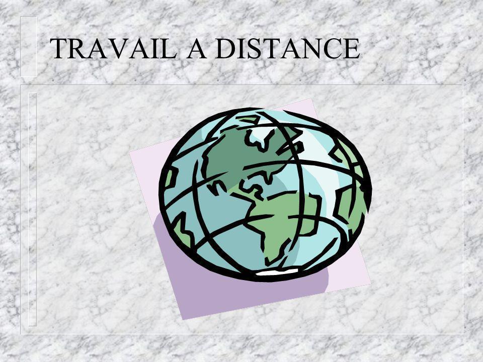 TRAVAIL A DISTANCE