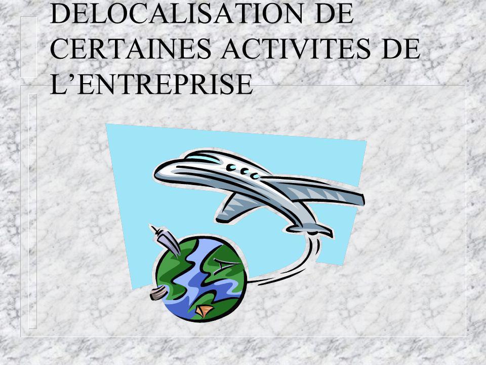 DELOCALISATION DE CERTAINES ACTIVITES DE LENTREPRISE