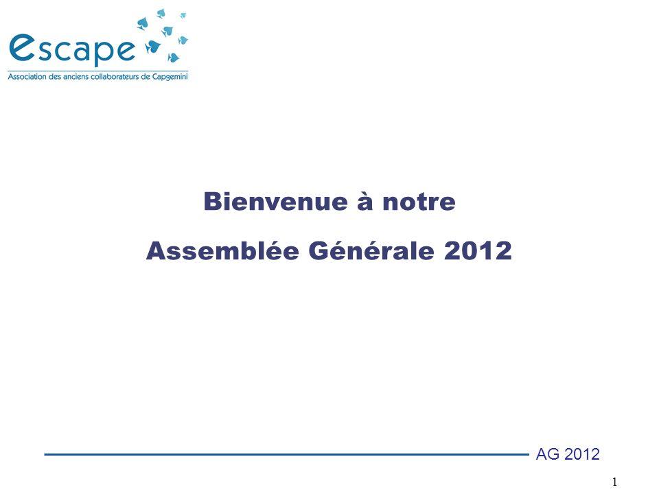 1 AG 2012 Bienvenue à notre Assemblée Générale 2012