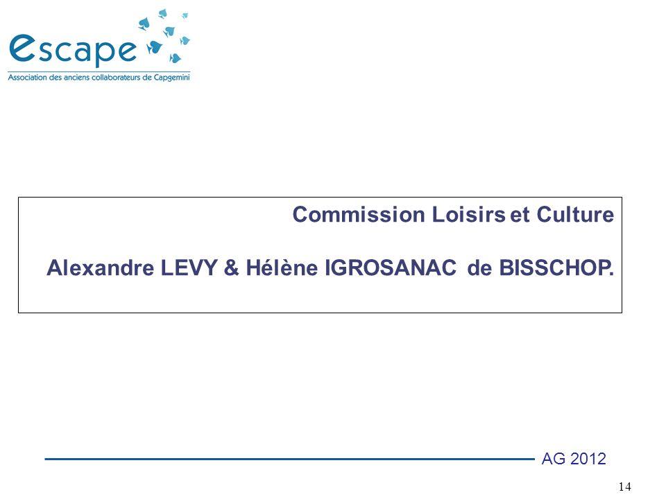14 AG 2012 Commission Loisirs et Culture Alexandre LEVY & Hélène IGROSANAC de BISSCHOP.