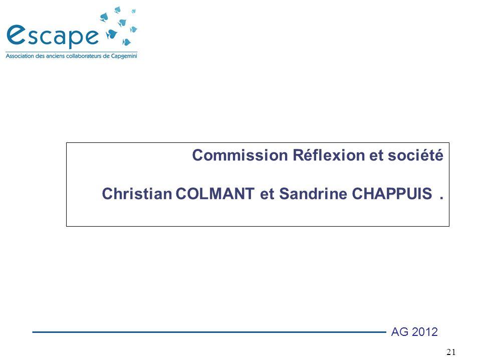 21 AG 2012 Commission Réflexion et société Christian COLMANT et Sandrine CHAPPUIS.