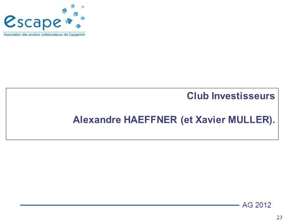 23 AG 2012 Club Investisseurs Alexandre HAEFFNER (et Xavier MULLER).