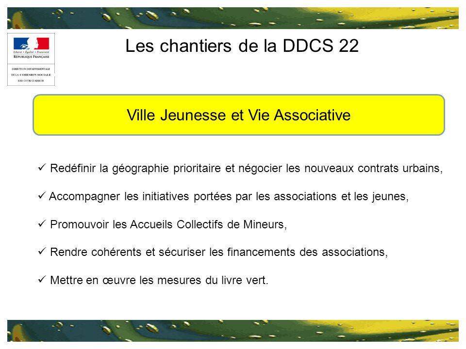 Les chantiers de la DDCS 22 Redéfinir la géographie prioritaire et négocier les nouveaux contrats urbains, Accompagner les initiatives portées par les