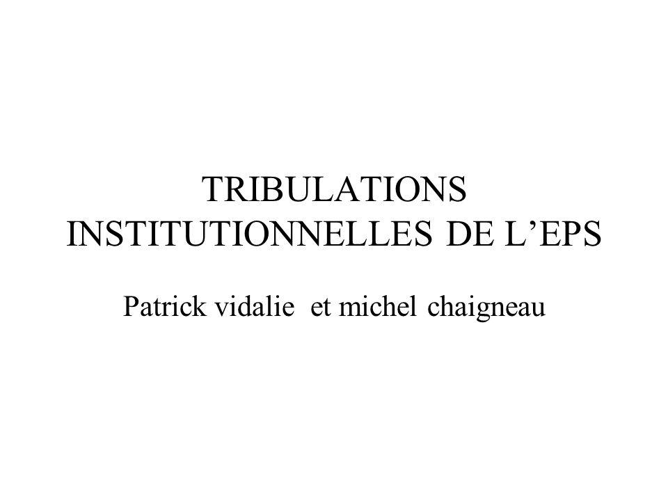 TRIBULATIONS INSTITUTIONNELLES DE LEPS Patrick vidalie et michel chaigneau
