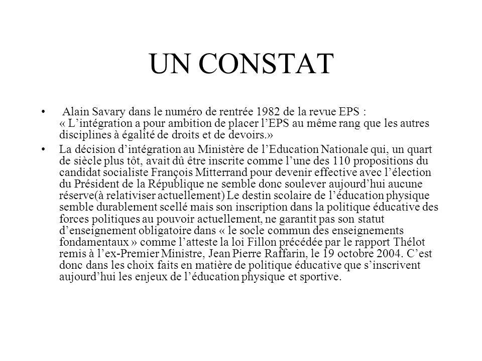 UN CONSTAT Alain Savary dans le numéro de rentrée 1982 de la revue EPS : « Lintégration a pour ambition de placer lEPS au même rang que les autres dis