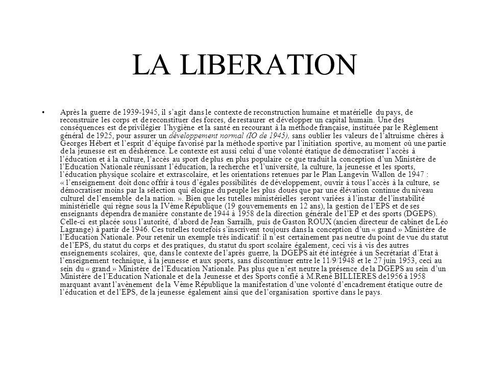 LA LIBERATION Après la guerre de 1939-1945, il sagit dans le contexte de reconstruction humaine et matérielle du pays, de reconstruire les corps et de