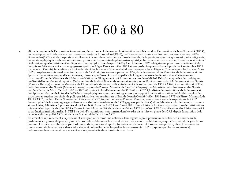 DE 60 à 80 Dans le contexte de lexpansion économique, des « trente glorieuses ou la révolution invisible » selon lexpression de Jean Fourastié (1979),