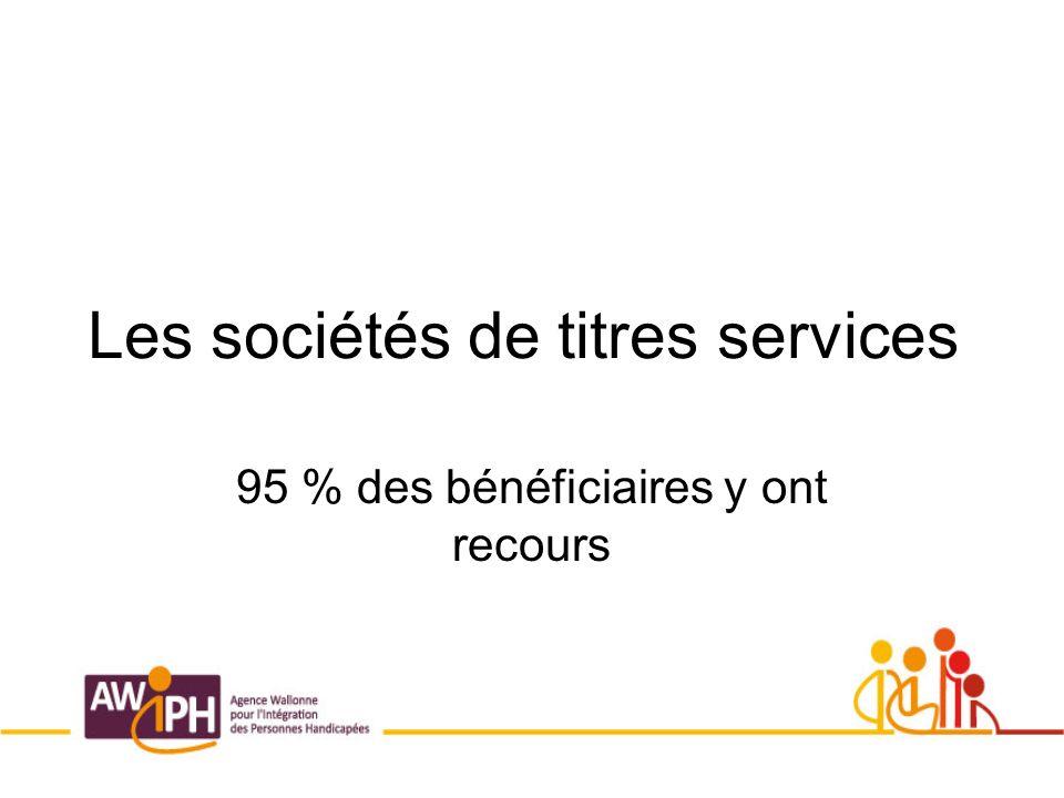 Les sociétés de titres services 95 % des bénéficiaires y ont recours